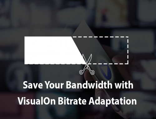 Save Your Bandwidth With VisualOn Bitrate Adaptation