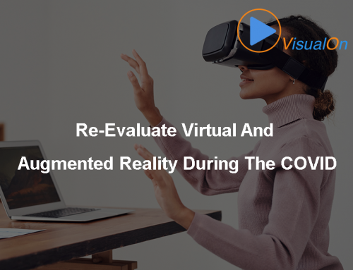 Re-Evaluate Virtual And Augmented Reality During The COVID