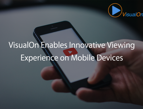 VisualOn Enables Innovative Viewing Experience on Mobile Device